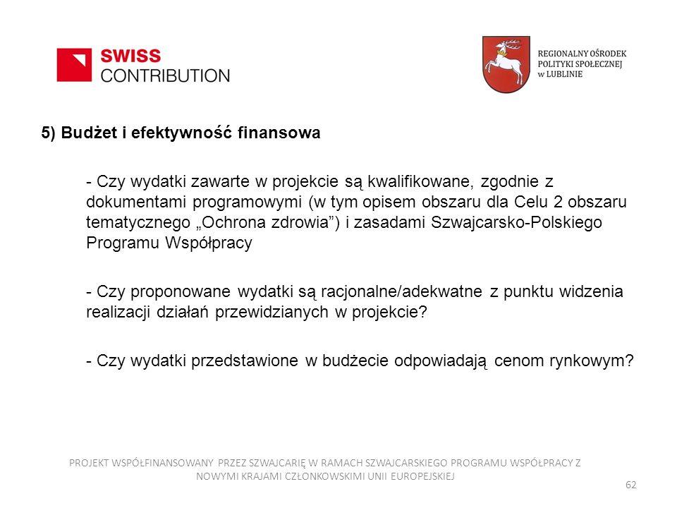 5) Budżet i efektywność finansowa - Czy wydatki zawarte w projekcie są kwalifikowane, zgodnie z dokumentami programowymi (w tym opisem obszaru dla Cel