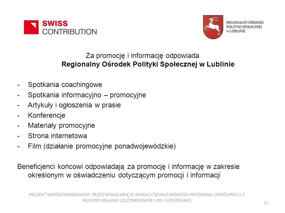 Za promocję i informację odpowiada Regionalny Ośrodek Polityki Społecznej w Lublinie -Spotkania coachingowe -Spotkania informacyjno – promocyjne -Arty