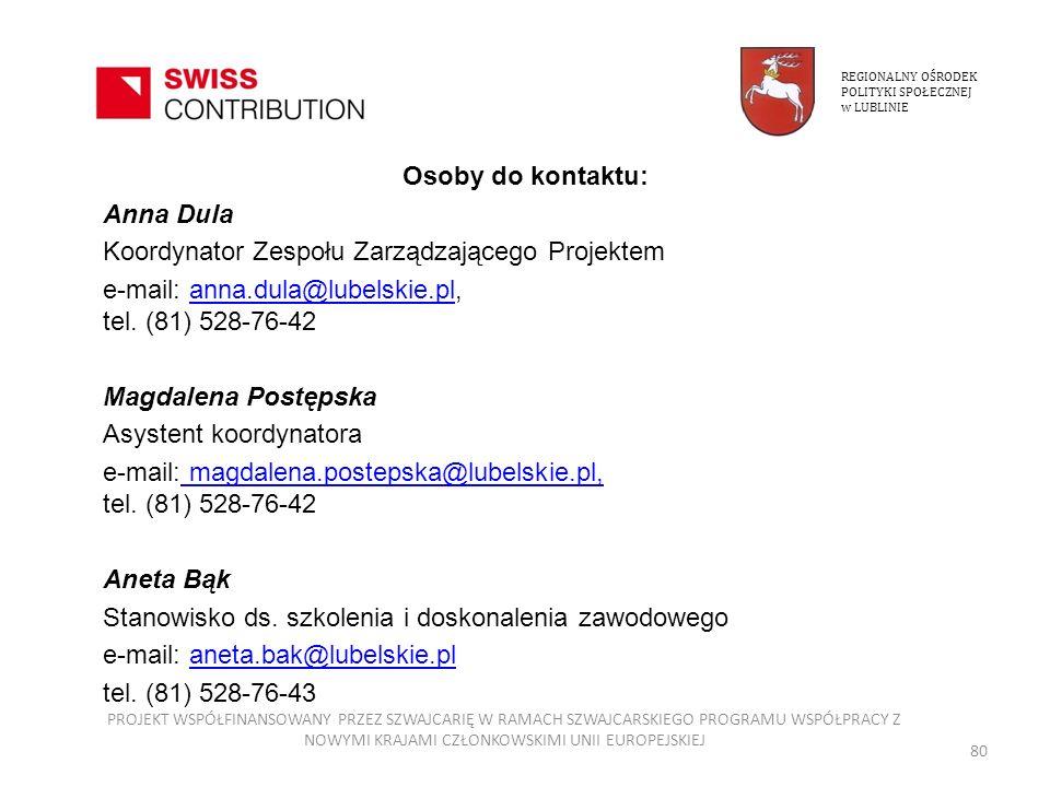 Osoby do kontaktu: Anna Dula Koordynator Zespołu Zarządzającego Projektem e-mail: anna.dula@lubelskie.pl, tel. (81) 528-76-42anna.dula@lubelskie.pl Ma