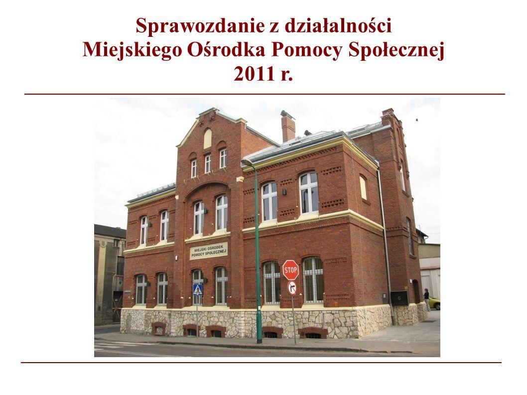 Sprawozdanie z działalności Miejskiego Ośrodka Pomocy Społecznej 2011 r.