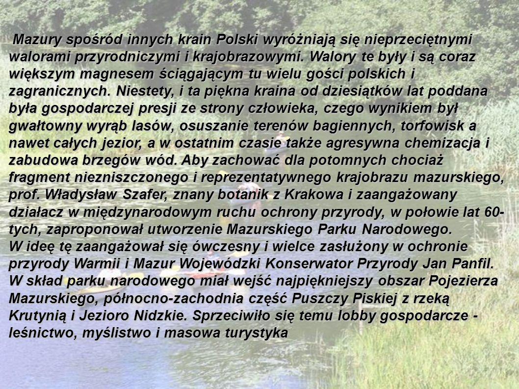 Mazury spośród innych krain Polski wyróżniają się nieprzeciętnymi walorami przyrodniczymi i krajobrazowymi.