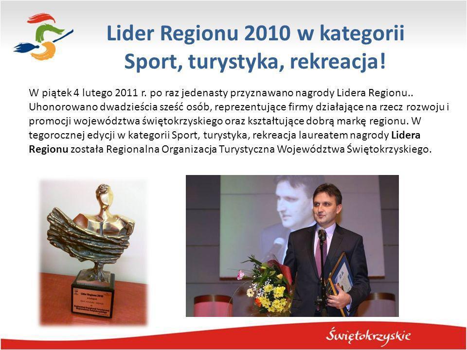Lider Regionu 2010 w kategorii Sport, turystyka, rekreacja! W piątek 4 lutego 2011 r. po raz jedenasty przyznawano nagrody Lidera Regionu.. Uhonorowan