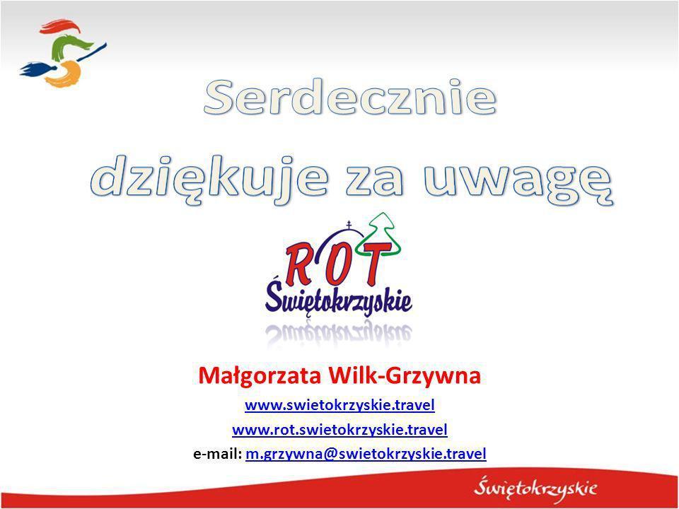 Małgorzata Wilk-Grzywna www.swietokrzyskie.travel www.rot.swietokrzyskie.travel e-mail: m.grzywna@swietokrzyskie.travelm.grzywna@swietokrzyskie.travel
