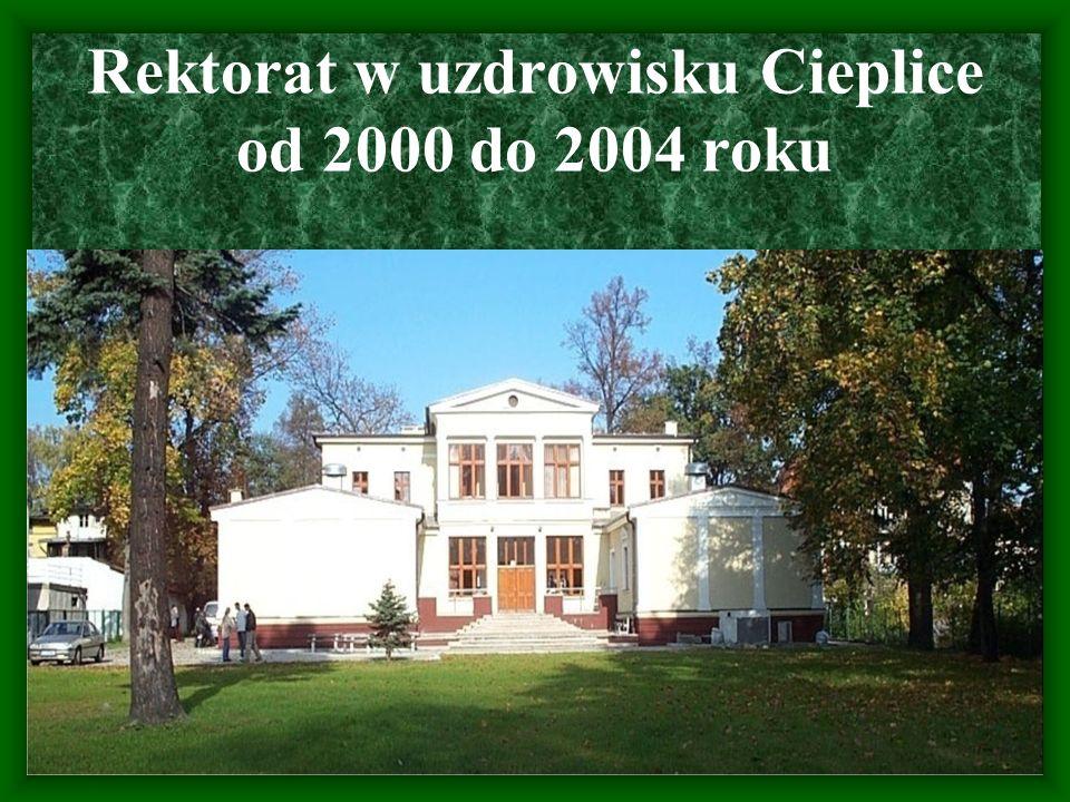 Rektorat w uzdrowisku Cieplice od 2000 do 2004 roku