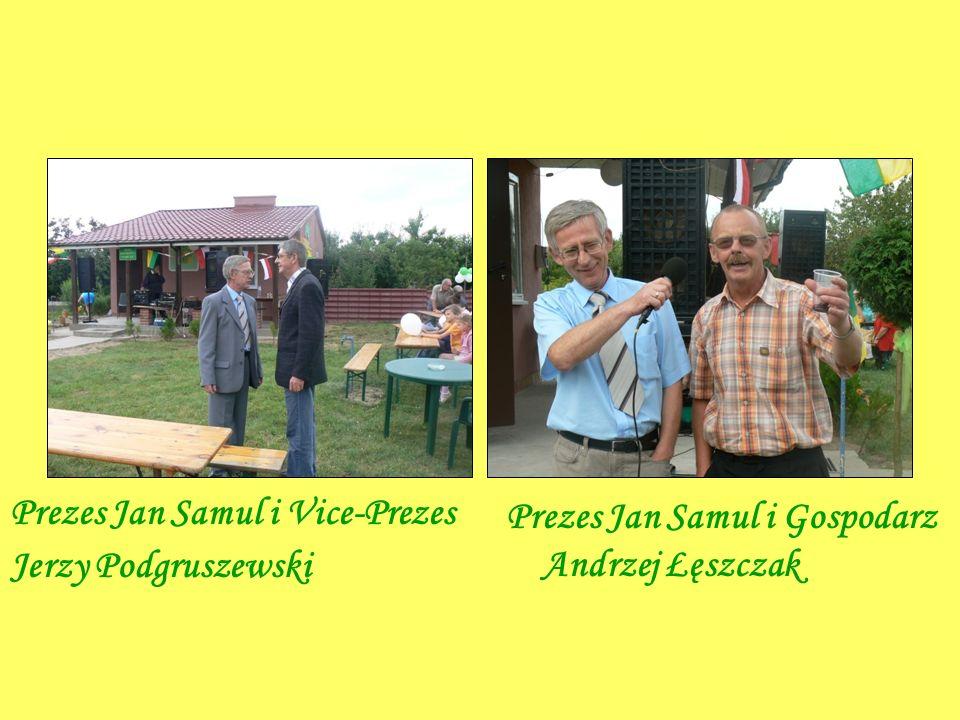Prezes Jan Samul i Vice-Prezes Jerzy Podgruszewski Prezes Jan Samul i Gospodarz Andrzej Łęszczak