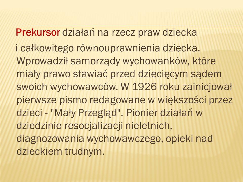 Dziecko małe, lekkie, mniej go jest. Musimy pochylić, zniżyć ku niemu -Janusz Korczak
