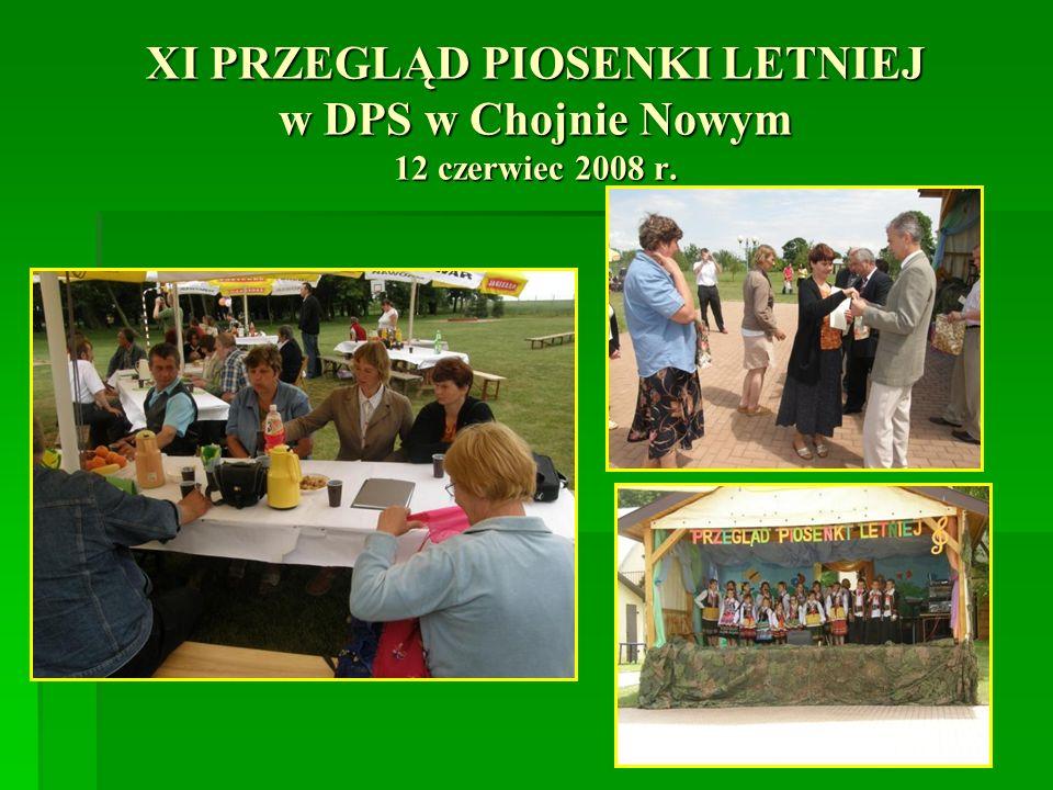 XI PRZEGLĄD PIOSENKI LETNIEJ w DPS w Chojnie Nowym 12 czerwiec 2008 r.