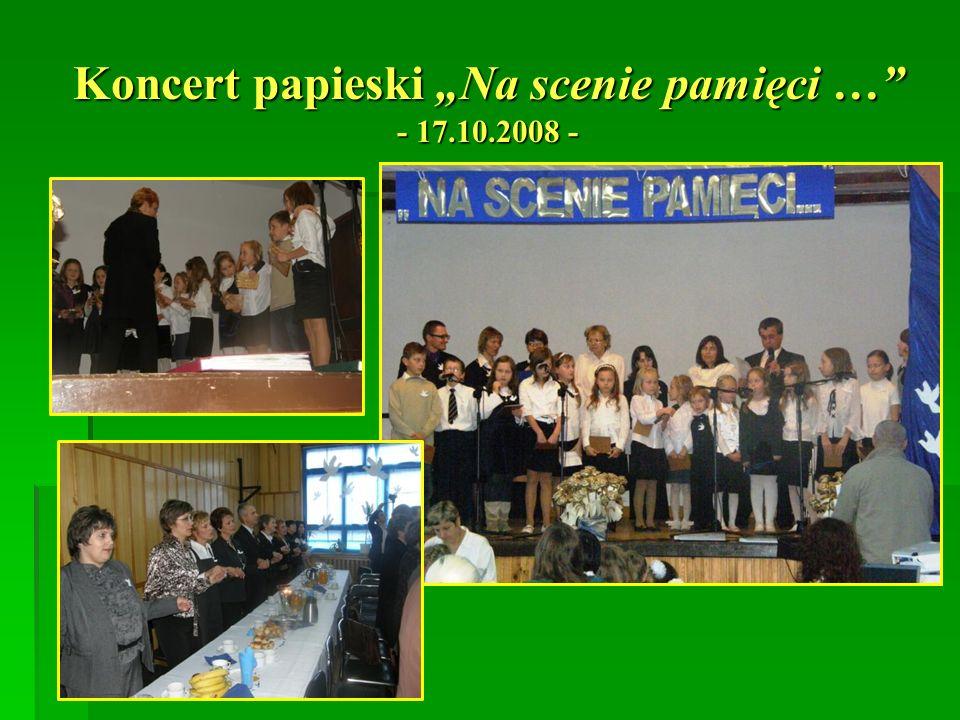 Koncert papieski Na scenie pamięci … - 17.10.2008 -