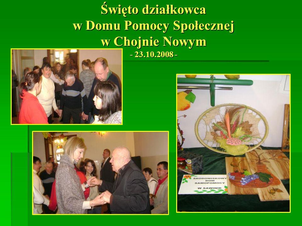 Święto działkowca w Domu Pomocy Społecznej w Chojnie Nowym - 23.10.2008 -