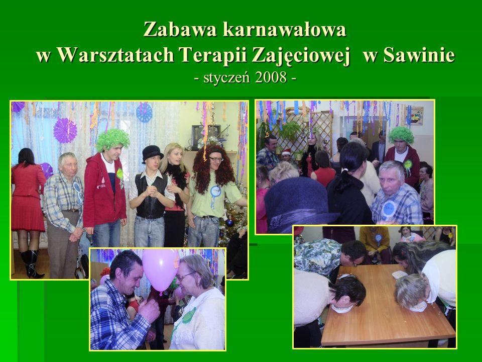 Zabawa karnawałowa w Warsztatach Terapii Zajęciowej w Sawinie - styczeń 2008 -