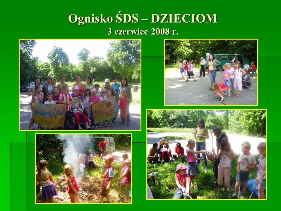 Ognisko ŚDS – DZIECIOM 3 czerwiec 2008 r.