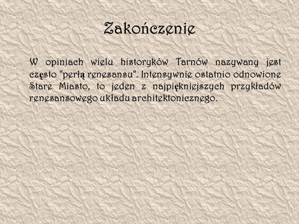 Zako ń czenie W opiniach wielu historyków Tarnów nazywany jest cz ę sto