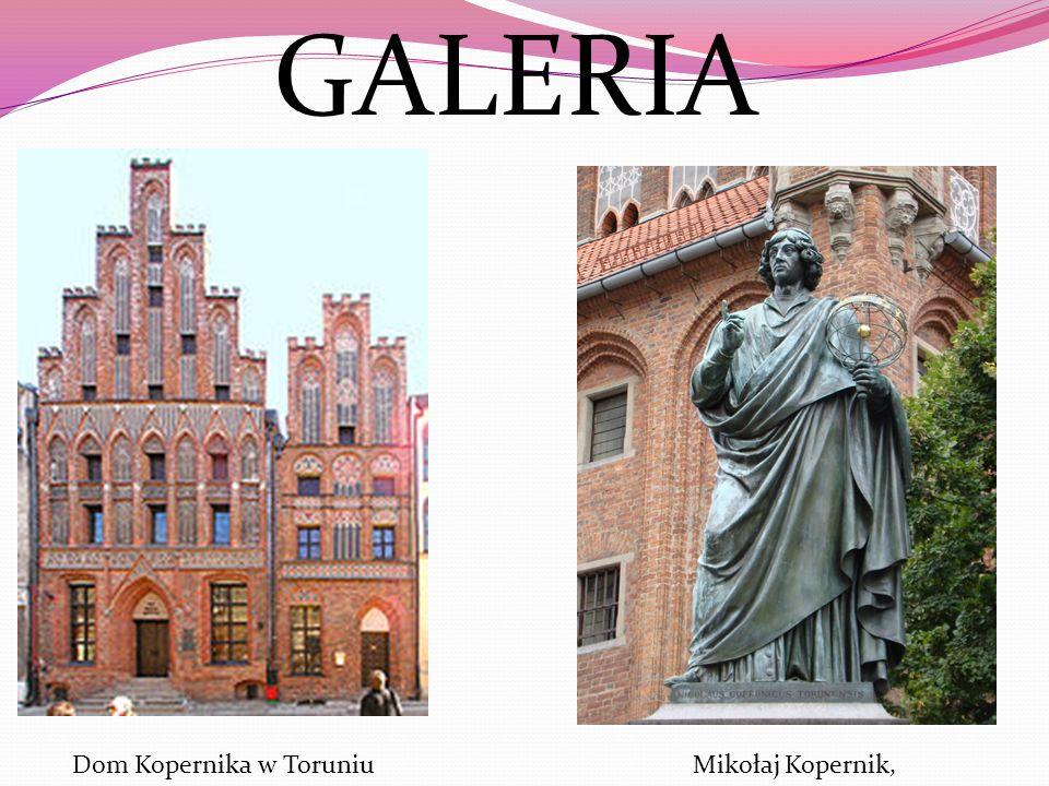 GALERIA Mikołaj Kopernik, Dom Kopernika w Toruniu