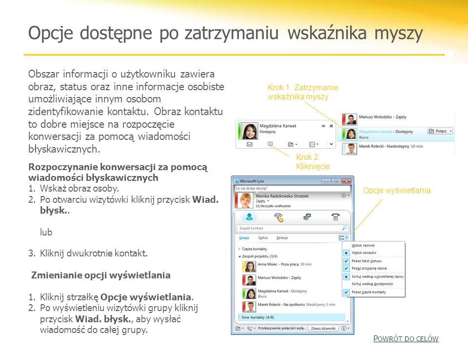 Opcje dostępne po zatrzymaniu wskaźnika myszy Obszar informacji o użytkowniku zawiera obraz, status oraz inne informacje osobiste umożliwiające innym