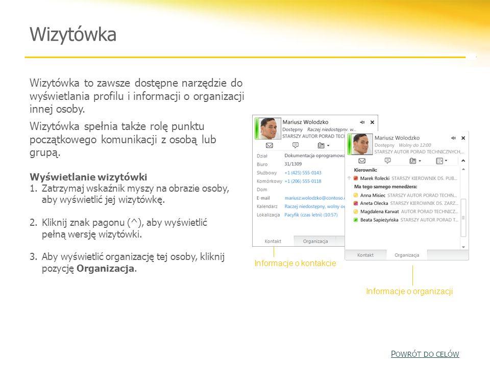 Wizytówka Wizytówka to zawsze dostępne narzędzie do wyświetlania profilu i informacji o organizacji innej osoby. Wizytówka spełnia także rolę punktu p