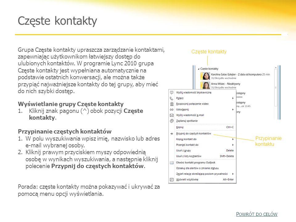 Częste kontakty Grupa Częste kontakty upraszcza zarządzanie kontaktami, zapewniając użytkownikom łatwiejszy dostęp do ulubionych kontaktów. W programi