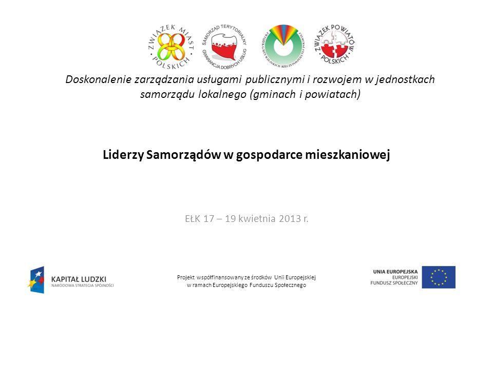 Liderzy Samorządów w gospodarce mieszkaniowej EŁK 17 – 19 kwietnia 2013 r.