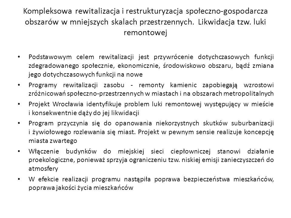 Kompleksowa rewitalizacja i restrukturyzacja społeczno-gospodarcza obszarów w mniejszych skalach przestrzennych.