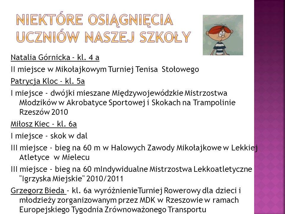 Natalia Górnicka - kl. 4 a II miejsce w Mikołajkowym Turniej Tenisa Stołowego Patrycja Kloc - kl. 5a I miejsce - dwójki mieszane Międzywojewódzkie Mis
