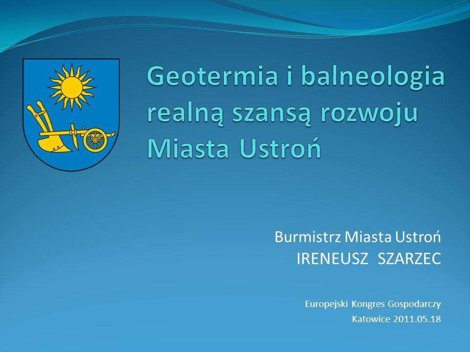 Burmistrz Miasta Ustroń IRENEUSZ SZARZEC Europejski Kongres Gospodarczy Katowice 2011.05.18