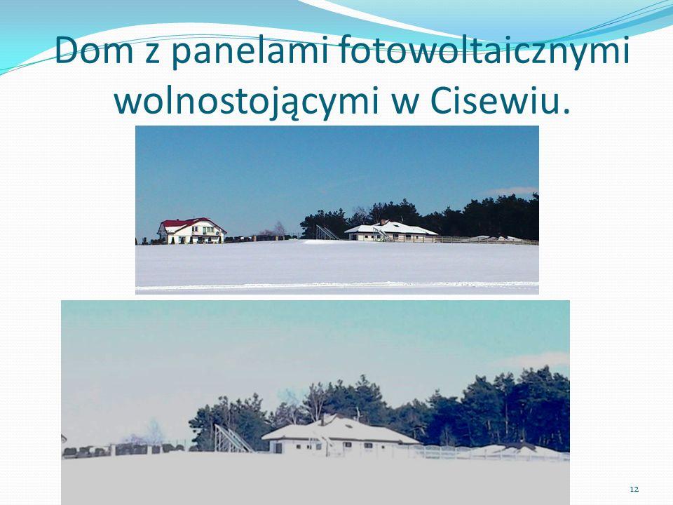 Dom z panelami fotowoltaicznymi wolnostojącymi w Cisewiu. 12