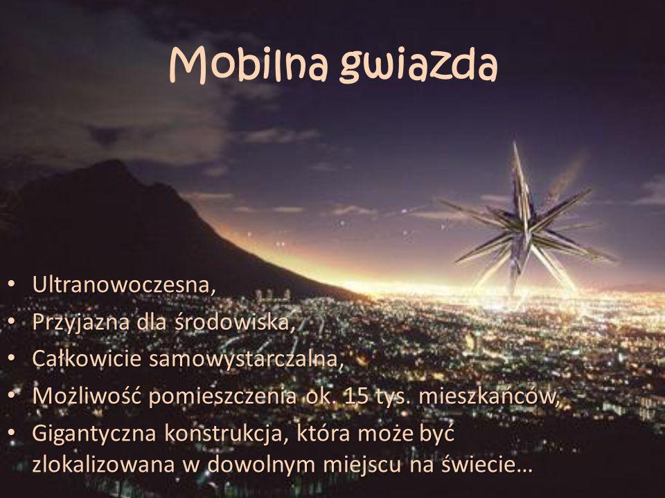 Mobilna gwiazda Ultranowoczesna, Ultranowoczesna, Przyjazna dla środowiska, Przyjazna dla środowiska, Całkowicie samowystarczalna, Całkowicie samowyst