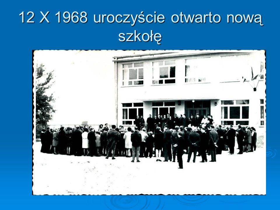 12 X 1968 uroczyście otwarto nową szkołę