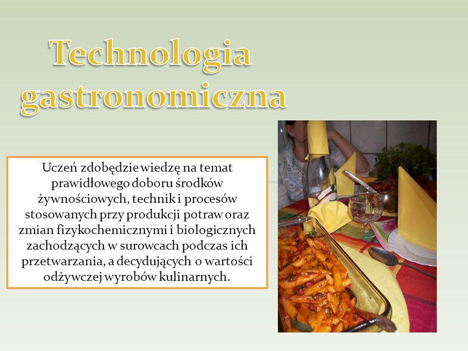 Uczeń zdobędzie wiedzę na temat prawidłowego doboru środków żywnościowych, technik i procesów stosowanych przy produkcji potraw oraz zmian fizykochemi