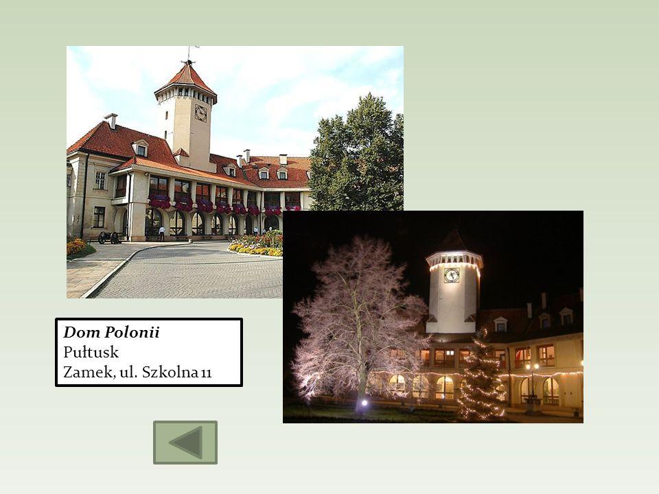 Dom Polonii Pułtusk Zamek, ul. Szkolna 11