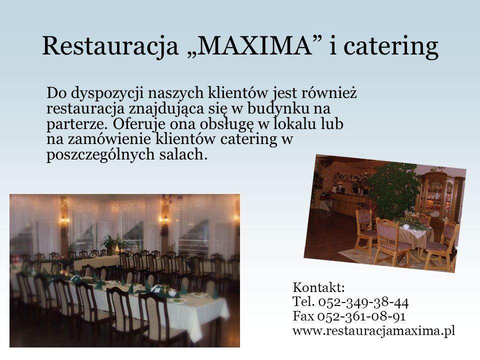 Restauracja MAXIMA i catering Do dyspozycji naszych klientów jest również restauracja znajdująca się w budynku na parterze.