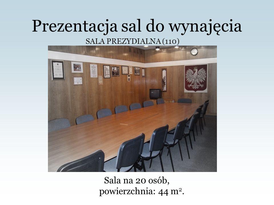 Prezentacja sal do wynajęcia SALA PREZYDIALNA (110) Sala na 20 osób, powierzchnia: 44 m 2.