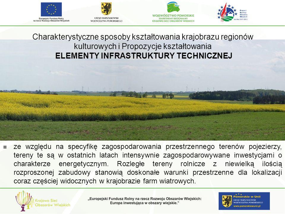 Charakterystyczne sposoby kształtowania krajobrazu regionów kulturowych i Propozycje kształtowania ELEMENTY INFRASTRUKTURY TECHNICZNEJ ze względu na s
