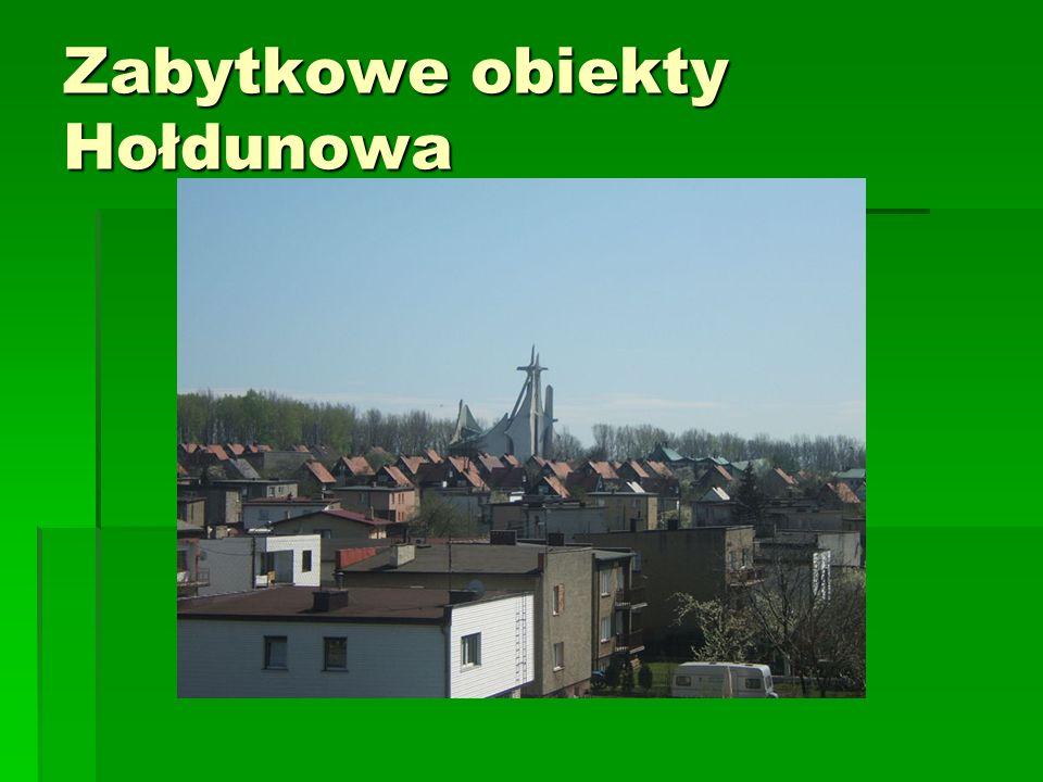 Zabytkowe obiekty Hołdunowa