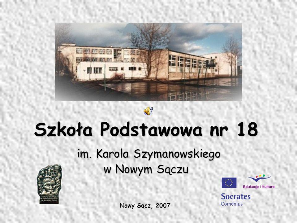 Nowy Sącz, 2007 Szkoła Podstawowa nr 18 im. Karola Szymanowskiego w Nowym Sączu