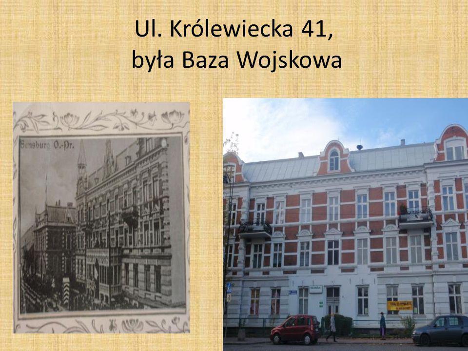 Ul. Królewiecka 41, była Baza Wojskowa