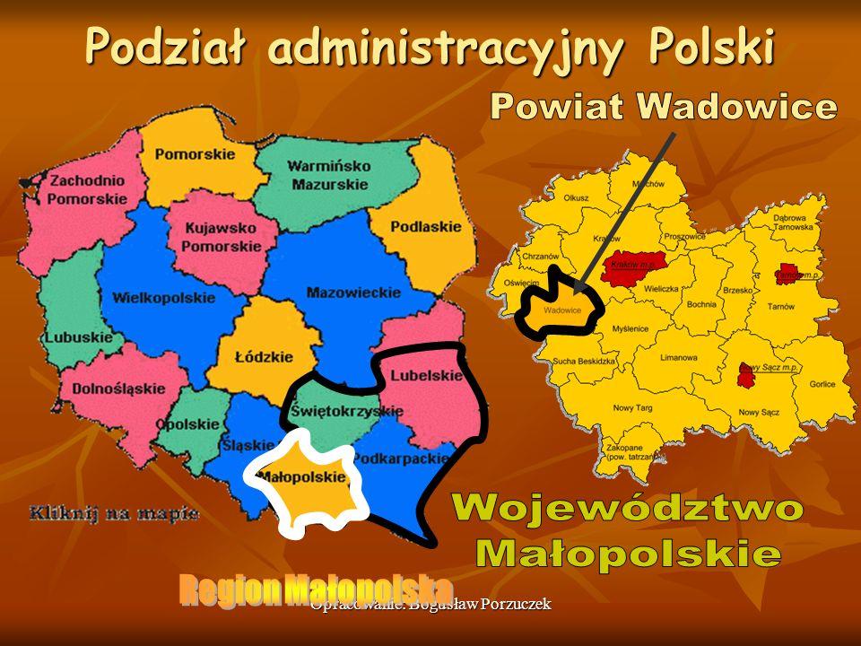Opracowanie: Bogusław Porzuczek Podział administracyjny Polski