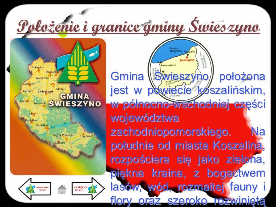 Poło ż enie i granice gminy Ś wieszyno Gmina Świeszyno położona jest w powiecie koszalińskim, w północno-wschodniej części województwa zachodniopomors