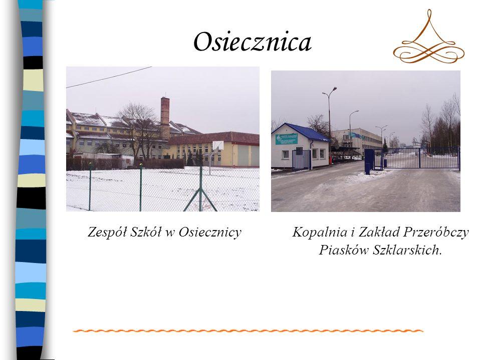 Osiecznica Zespół Szkół w OsiecznicyKopalnia i Zakład Przeróbczy Piasków Szklarskich.