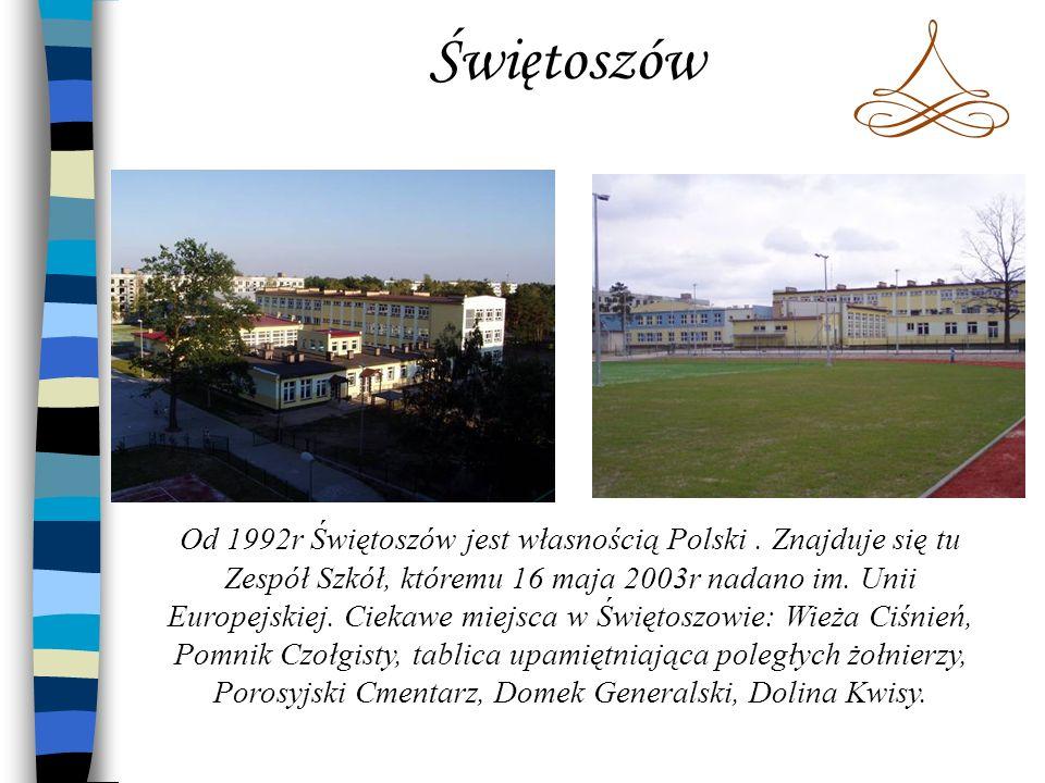 Świętoszów Od 1992r Świętoszów jest własnością Polski. Znajduje się tu Zespół Szkół, któremu 16 maja 2003r nadano im. Unii Europejskiej. Ciekawe miejs