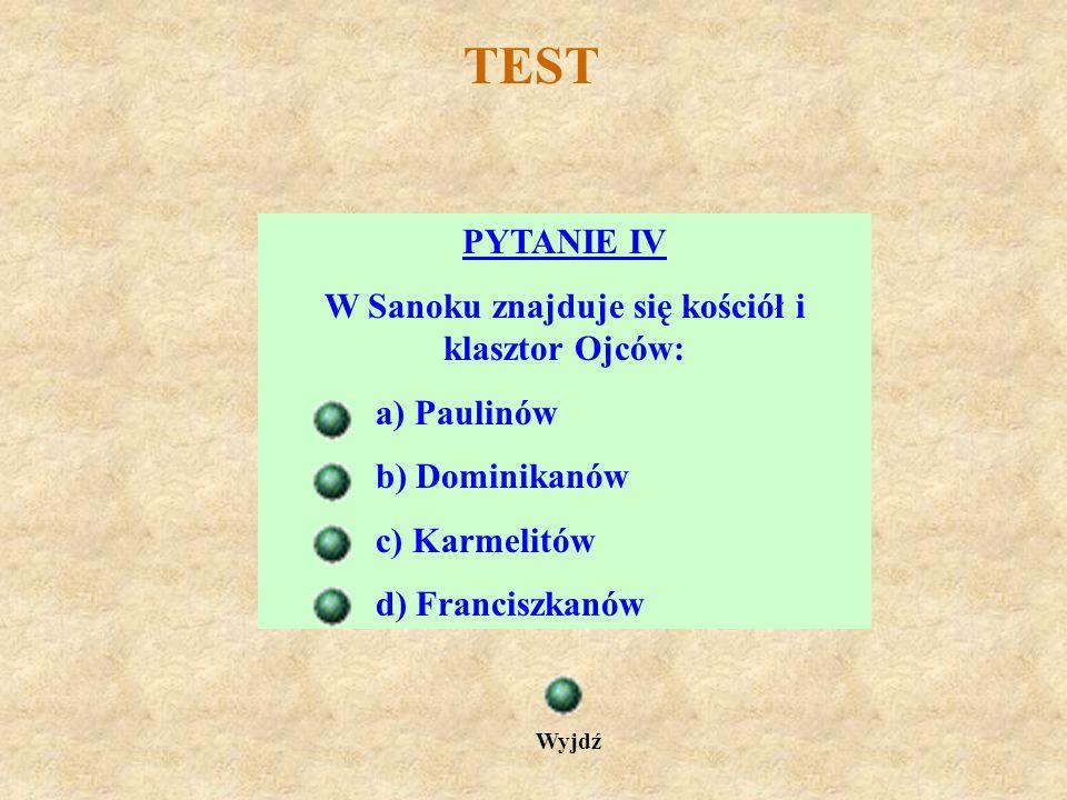 TEST PYTANIE III Właścicielami legendarnego zamku Sobień był ród: a) Lubomirskich, b) Kmitów, c) Wolińskich, d) Tyszkowskich, Wyjdź