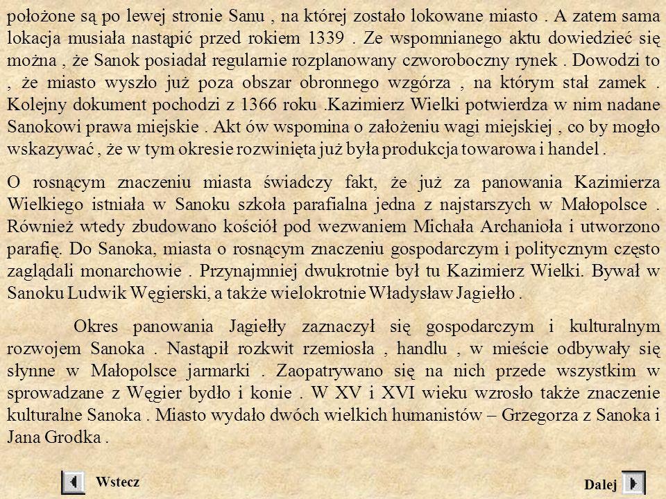 ZARYS HISTORYCZNY Badania archeologiczne prowadzone na wzgórzu zamkowym dowodzą, że w tym miejscu istniał w XII wieku ruski gród obronny. Pierwsza pis
