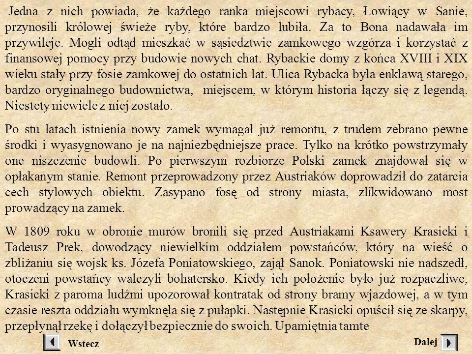 wrót zamkowych Paweł Kot, przekupiony z pomocą pieniędzy i piwa, wypuścił wszystkich więźniów. Za ten czyn został poćwiartowany. W latach dwudziestych