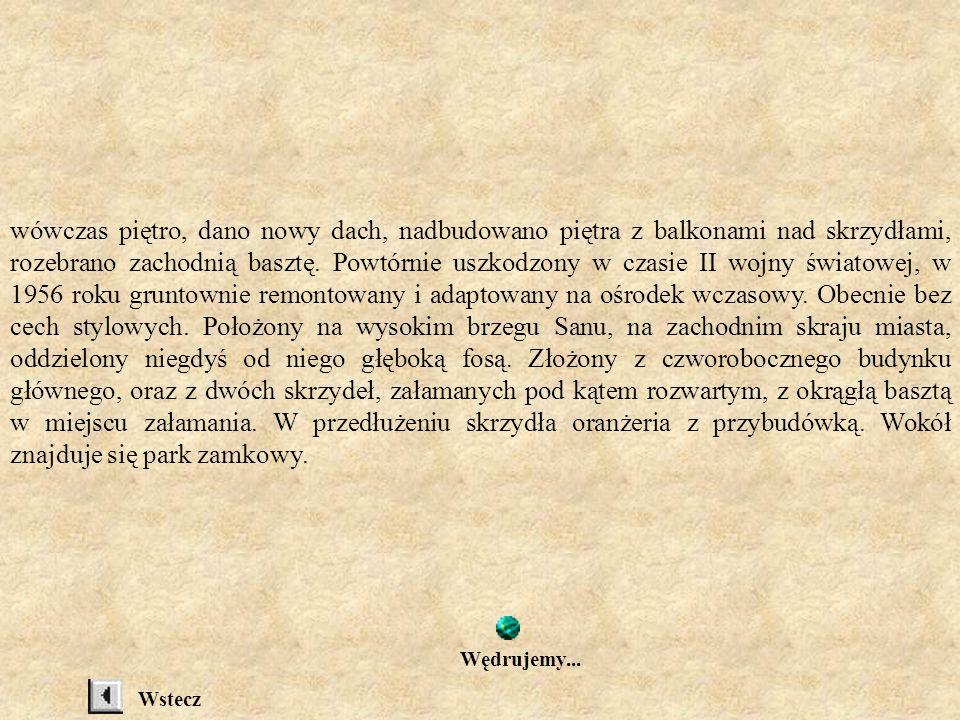 ZAMEK KMITÓW W LESKU Pierwotnie drewniany dwór wzniesiony w 1473 roku przez Jana Kmitę, kasztelana przemyskiego, od 1491 w posiadaniu jego syna Stanisława, wojewody ruskiego.