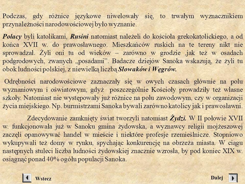 Dopiero spis z r. 1764 daje nam orientację w zaludnieniu miasta oraz całej Ziemi Sanockiej przez żywioł żydowski. Przedstawiamy to w poniższej tabeli: