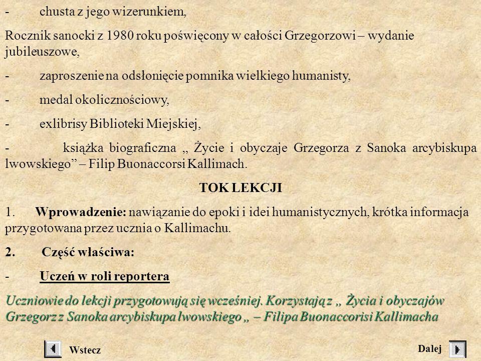 Kallimach o Grzegorzu z Sanoka TEMAT: Kallimach o Grzegorzu z Sanoka Cele:W wyniku przeprowadzonej lekcji uczniowie potrafią: zaprezentować sylwetkę i