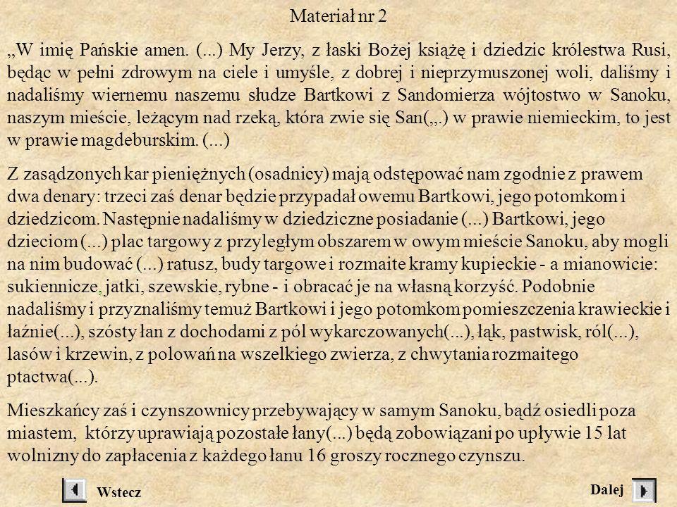 a) Przywilej lokacyjny miasta Sanoka z 1339 roku. b) Plan miasta Sanoka. c) Kiryk F. Zarys dziejów powiatu sanockiego. W: Ziemia Sanocka Materiał nr.1