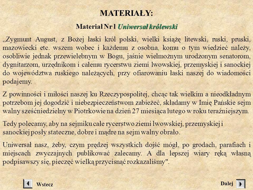 BIBLIOGRAFIA H. Samsonowicz, Historia Polski do 1975 roku. Warszawa 1985 M. Borucki, Sejmy i sejmiki szlacheckie. J. Maciszewski, Szlachta polska i je