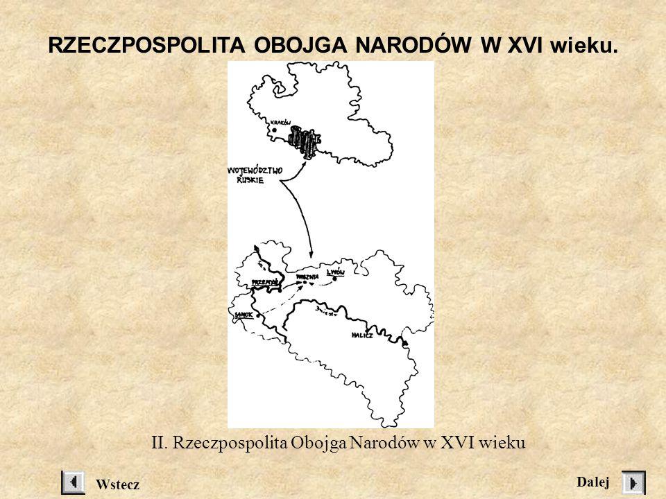 Rzeczpospolita Obojga Narodów w XVI wiekuZob.