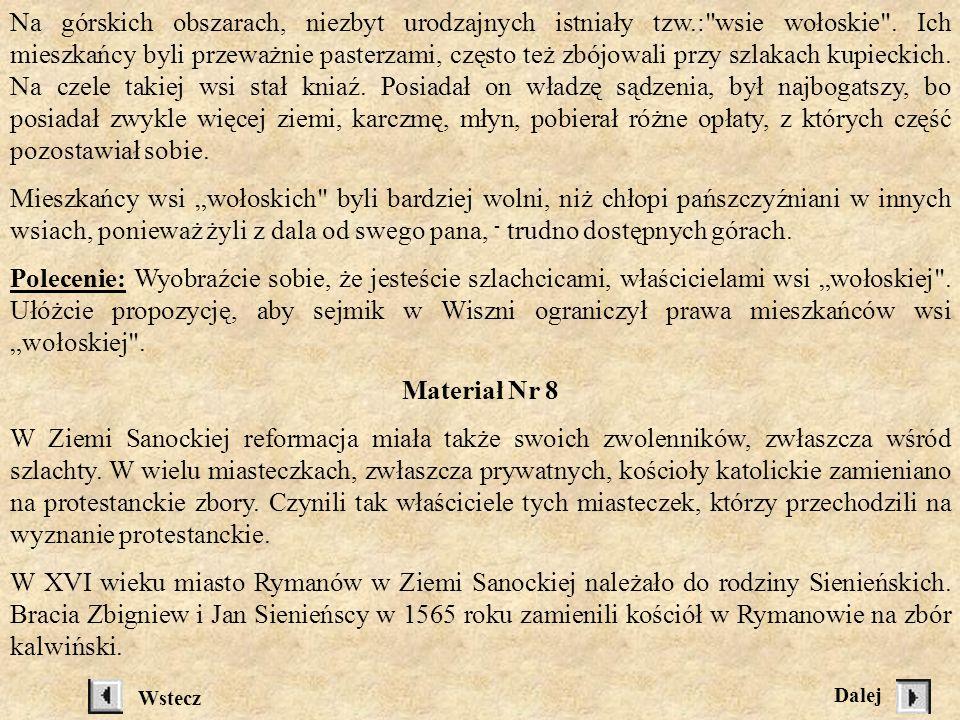 Materiał Nr 6 W końcu XVI wieku w Ziemi Sanockiej ustalono pańszczyznę na 3 dni w tygodniu z łanowego gospodarstwa.