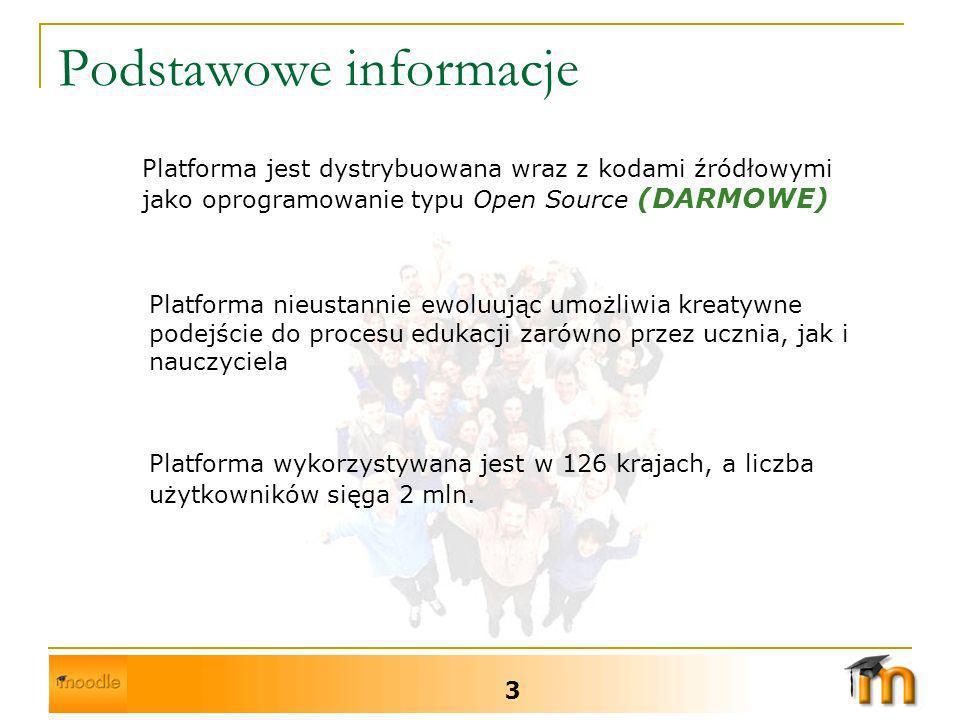 Przydatne adresy 14 Ważne informacje dotyczące platformy Moodle znajdują się pod poniższymi adresami: http://moodle.com/ http://moodle.org/ http://moodle.pl/